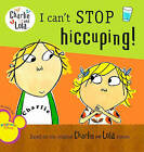 I Can't Stop Hiccuping! by Lauren Child (Hardback, 2010)