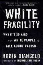 White Fragility : Why It's So Hard for White People to Talk about Racism by Robin DiAngelo (2018, Paperback)