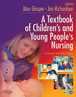 A Textbook of Children's and Young People's Nursing by Alan Glasper, James Richardson (Paperback, 2005)