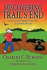 Discovering Trail's End: The Tale of Henry the Ate, a Chosen Mouse by Charles C Burgess (Hardback, 2012)
