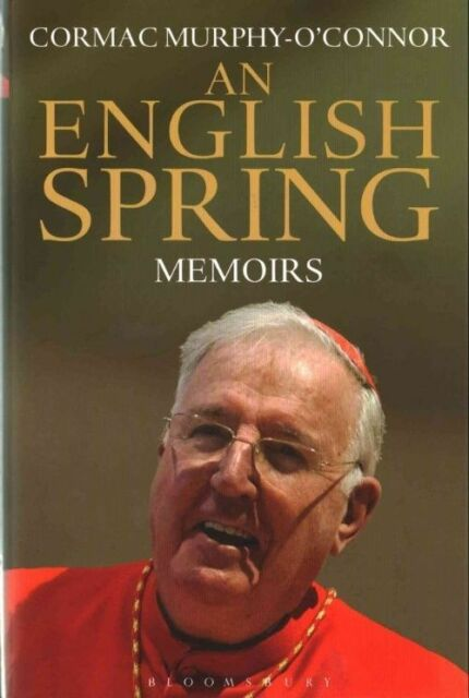 An English Spring: Memoirs by Cormac Murphy-O'Connor (Hardback, 2015)