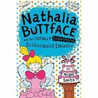 Nathalia Buttface and the Totally Embarrassing Bridesmaid Disaster (Nathalia Buttface) by Nigel Smith (Paperback, 2016)
