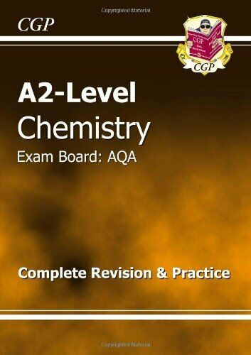 A2-Level Chemistry AQA Complete Revision & Practice (A2 Level Aqa Revision Guid