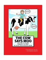 The Cow Says Moo: Ten Tips To Teach Toddlers To Talk: An Early... Free Shipping