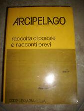 ARCIPELAGO RACCOLTA DI POESIE E RACCONTI BREVI - ANNO:1985  (QM)