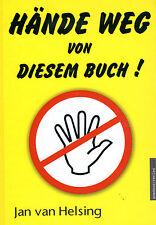 HÄNDE WEG VON DIESEM BUCH ! Jan van Helsing - Amadeus Verlag