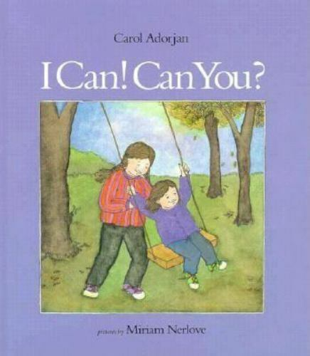 I Can! Can You? by Carol Adorjan