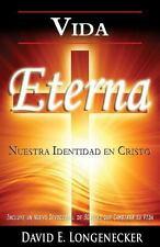 Vida Eterna Nuestra Identidad en Cristo by David Longenecker (2013, Paperback)