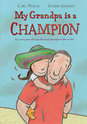 1 of 1 - Norac, Carl, My Grandpa is a Champion, Very Good Book