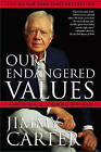 Our Endangered Values: America's Moral Crisis by President Jimmy Carter (Paperback, 2007)