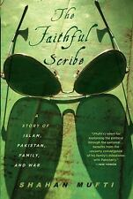 The Faithful Scribe: A Story of Islam, Pakistan, Family and War-ExLibrary
