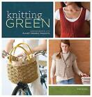 Knitting Green: Conversations and Planet Friendly Projects by Ann Budd (Paperback, 2010)