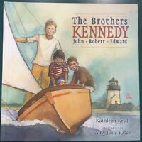 The Brothers Kennedy: John, Robert, Edward By Kathleen Krull
