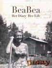Beabea: Her Diary Her Life: Beatrice Millman Bazar: Her Diary from the Summer of 1931 and Highlights from the Rest of Her Life. (Color Edition) by Ronald M Bazar, Kaima Bazar (Paperback / softback, 2014)