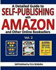 A Detailed Guide to Self-Publishing with Amazon and Other Online Booksellers: Proofreading, Author Pages, Marketing, and More by Chris McMullen (Paperback / softback, 2013)