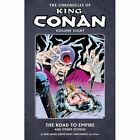 Chronicles Of King Conan, The Volume 8: The Road to Empire and Other Stories by Don Kraar (Paperback, 2014)