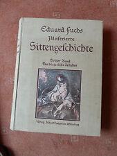 Eduard Fuchs  - Illustrierte Sittengeschichte - Das bürgerliche Zeitalter -
