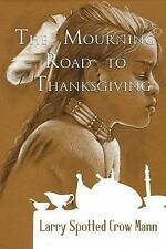 The Mourning Road to Thanksgiving, Mann, Larry Spotted Crow, New Book