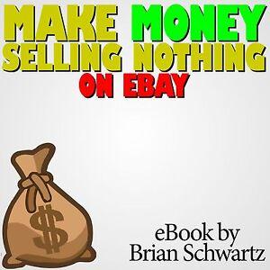 Make Money Selling Nothing On Ebay Ebook By Brian Schwartz Ebay