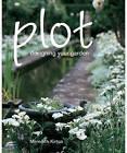 Plot: Designing Your Garden by Meredith Kirton (Paperback, 2007)