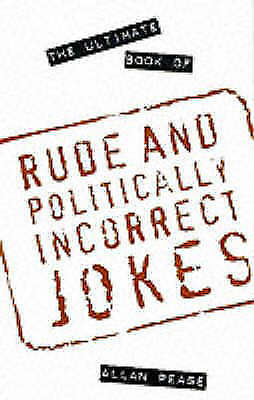 """""""AS NEW"""" Pease, Allan, The Ultimate Book of Rude and Politically Incorrect Jokes"""