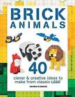 Brick Animals: 40 Clever & Creative Ideas to Make from Classic Lego(r) by Warren Elsmore (Paperback / softback, 2016)