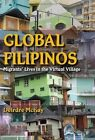 Global Filipinos: Migrants' Lives in the Virtual Village by Deirdre McKay (Hardback, 2012)