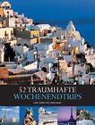 Länder, Reisen, Abenteuer: 52 traumhafte Wochenendtrips von Cinzia Rando und Elena Luraghi (2011, Taschenbuch)