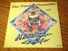 """THE FLAMING MUSSOLINIS - MASUKA DAN   7"""" VINYL PS"""