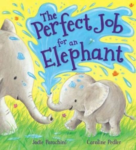 1 of 1 - Storytime: the Perfect Job for an Elephant by Jodie Parachini (Paperback, 2015)