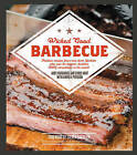 Wicked Good Barbecue: Fearless Recipes from Two Damn Yankees Who Have Won the Biggest, Baddest Bbq Competition in the World by Chris Hart, Andy Husbands, Andrea Pyenson (Paperback, 2015)