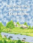Having Fun With The Tuddles 9781456018009 by Ruth M. Van Fossen Book