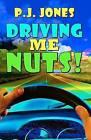 Driving Me Nuts! by Pj Jones (Paperback / softback, 2011)