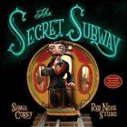 The Secret Subway by Shana Corey (Hardback, 2016)