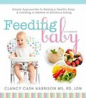 Feeding Baby Simple Approaches to Raising a Healthy BA - Paperback Clancy C