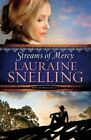 Streams of Mercy by Lauraine Snelling (Hardback, 2015)