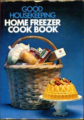 """Good Housekeeping"" Home Freezer Cook Book,Good Housekeeping Institute"