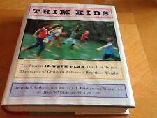 Trim Kids : The Proven 12-Week Plan That Has Helped Thousands of Children Achieve a Healthier Weight by T. Kristian Von Almen, Heidi Schumacher and Melinda S. Sothern (2001, Hardcover)