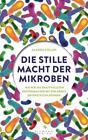 Die stille Macht der Mikroben von Alanna Collen (2015, Gebundene Ausgabe)
