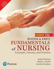 Kozier and Erb's Fundamentals of Nursing : Concepts, Practice, and Process by Geralyn Frandsen, Shirlee Snyder and Audrey T. Berman (2015, Hardcover)