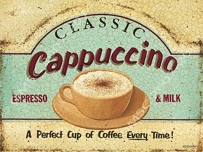 Classis Cappuccino Metal Sign, kitchen sign, coffee sign, perfect cup of coffe