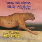 Rapido, Mas Rapido, Muy Rapido/Fast, Faster, Fastest: Animales Que Se Mueven a Grandes Velocidades/Animals That Move at Great Speeds by Michael Dahl (Hardback, 2012)