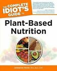 The Complete Idiot's Guide to Plant-Based Nutrition by Julieanna Hever (Hardback, 2011)