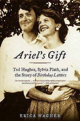 1 of 1 - USED (GD) Ariel's Gift: Ted Hughes, Sylvia Plath, and the Story of Birthday Lett