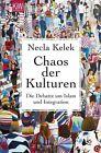 Chaos der Kulturen von Necla Kelek (2012, Taschenbuch)