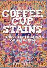 Coffee Cup Stains: Thoughts from an Autistic Poet by Joy Olree (Hardback, 2011)