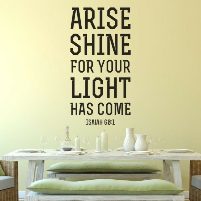Inspirational Wall Decal Isaiah 60 1 Arise Shine Quote Removable Art ...