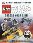 Ultimate Sticker Collection: Lego Star Wars: Choose Your Side! by DK Publishing, DK (Paperback / softback, 2014)