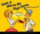 Walk a Mile in My High Heels : A Woman's Look at the War Between the Sexes by Marnie Winston-Macauley (1998, Paperback)
