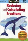 Focus On Reducing And Calculating Fractions von Kumon Publishing (2012, Taschenbuch)